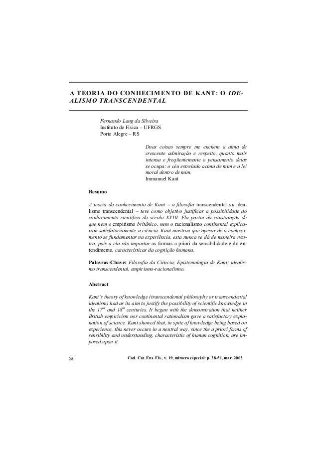 Cad. Cat. Ens. Fís., v. 19, número especial: p. 28-51, mar. 2002.28 A TEORIA DO CONHECIMENTO DE KANT: O IDE- ALISMO TRANSC...