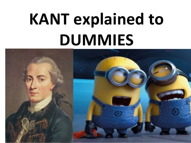 KANT explained to DUMMIES