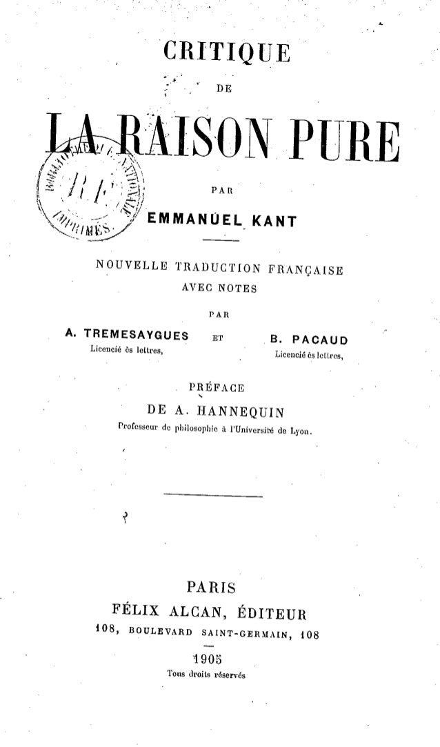 CRITIQUE  DE  LA RAISONPURE  PAR  EMMANUEL KANT  NOUVELLE TRADUCTION FRANÇAISE  AVEC NOTES  PAR  A. TREMESAYGUES  Licencié...