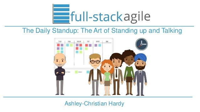 Ashley-Christian Hardy The Daily Standup: The Art of Standing up and Talking