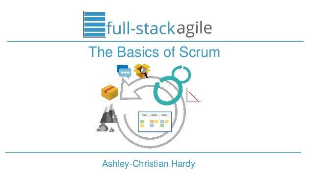 Ashley-Christian Hardy The Basics of Scrum
