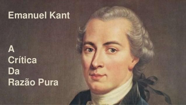 Emanuel Kant A Crítica Da Razão Pura