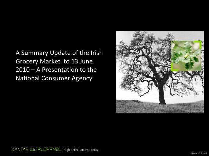 A Summary Update of the Irish Grocery Market  to   13 June 2010 – A Presentation to the National Consumer Agency