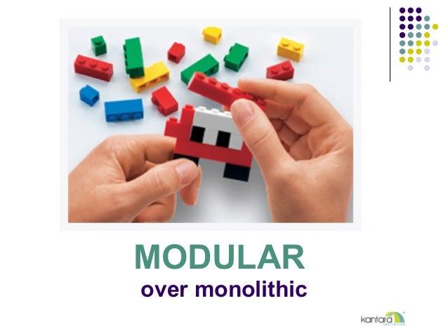 MODULAR over monolithic