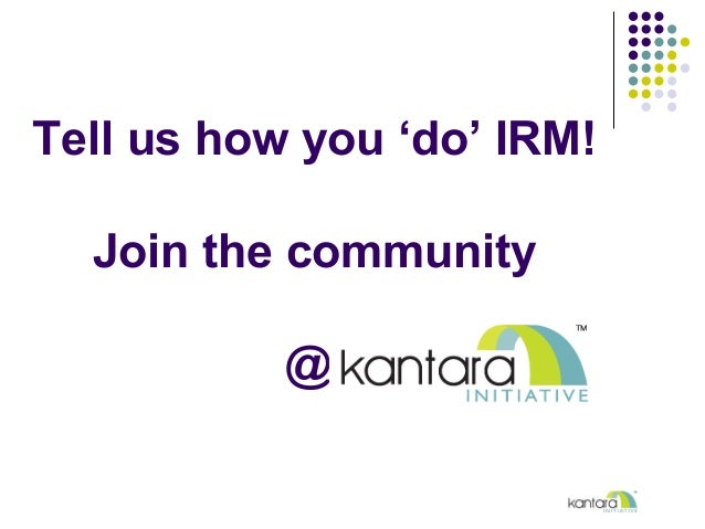 Tell us how you 'do' IRM! Join the community @