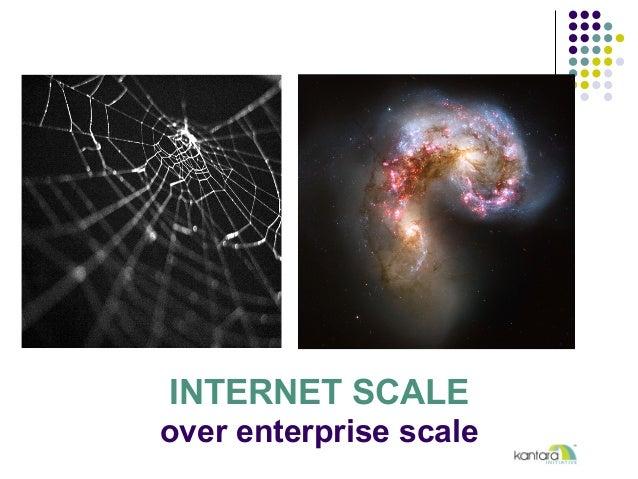 INTERNET SCALE over enterprise scale