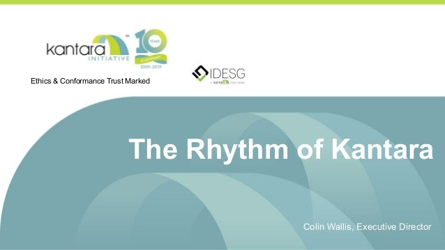 The Rhythm of Kantara Colin Wallis, Executive Director Ethics & Conformance Trust Marked