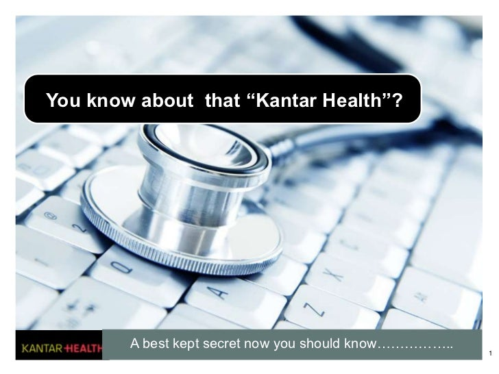 """You know about that """"Kantar Health""""?        A best kept secret now you should know……………..                                 ..."""