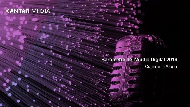 Baromètre de l'Audio Digital 2016 Corinne in Albon