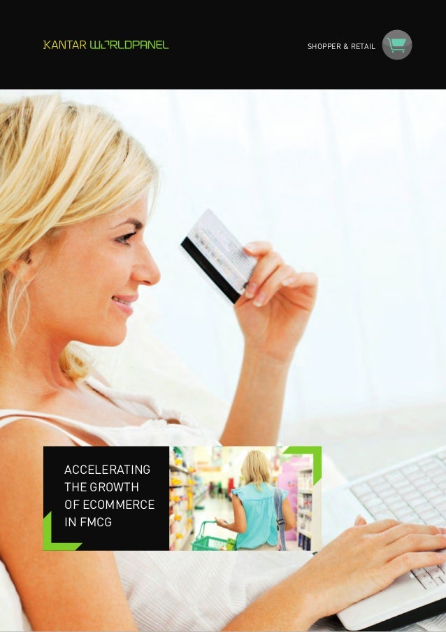 SHOPPER & RETAIL ACCELERATING THE GROWTH OF ECOMMERCE IN FMCG
