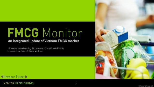 1 © Kantar Worldpanel 12 weeks period ending 26 January 2014 (12 w/e P1/14) Urban 4 Key Cities & Rural Vietnam Previous St...