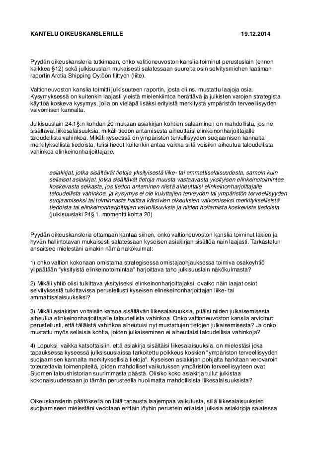 KANTELU OIKEUSKANSLERILLE 19.12.2014 Pyydän oikeuskansleria tutkimaan, onko valitioneuvoston kanslia toiminut perustuslain...