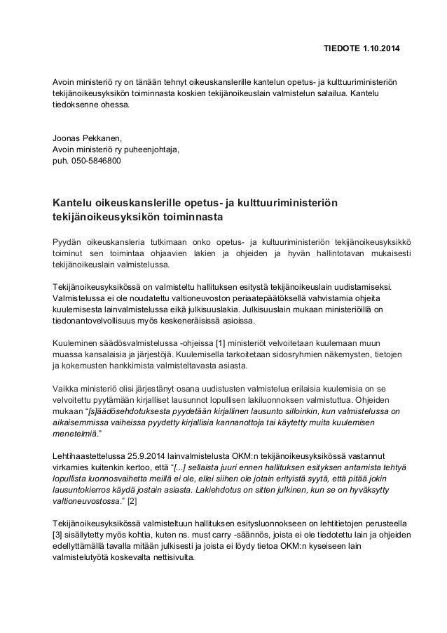 TIEDOTE 1.10.2014  Avoin ministeriö ry on tänään tehnyt oikeuskanslerille kantelun opetusja  kulttuuriministeriön  tekijä...
