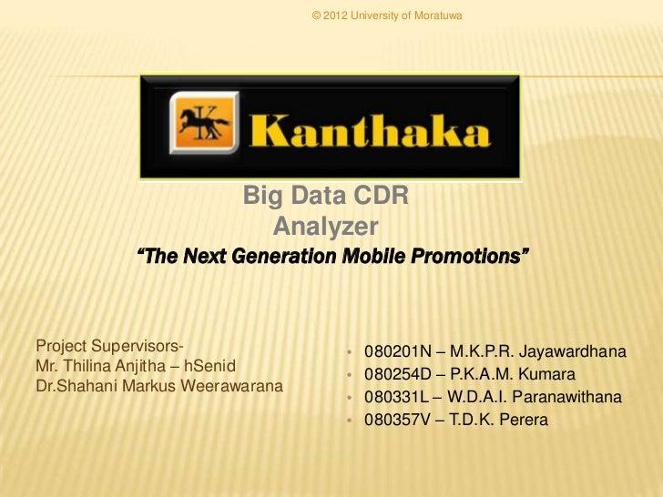 "© 2012 University of Moratuwa                        Big Data CDR                          Analyzer           ""The Next Ge..."