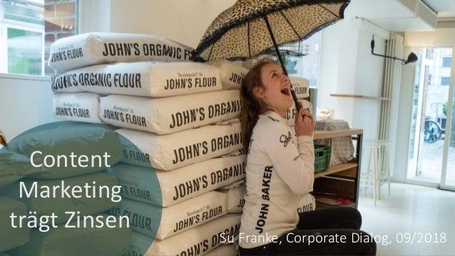 Su Franke, Corporate Dialog, 09/2018 Content Marketing trägt Zinsen