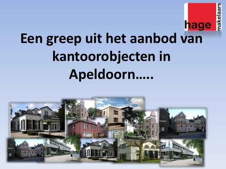 Een greep uit het aanbod van kantoorobjecten in Apeldoorn…..<br />