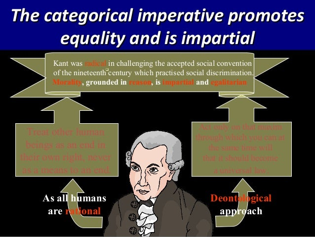 kant demonstration of moral law to be a priori Kant: categorical imperative - universalisability act only according to that maxim whereby you can, at the same time, will that it should become a universal law.