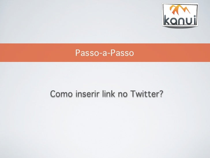 Passo-a-PassoComo inserir link no Twitter?
