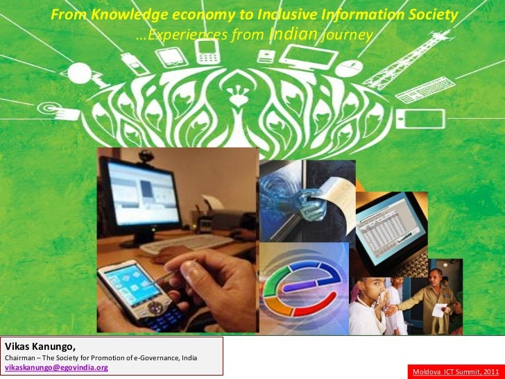 From Knowledge economy to Inclusive Information Society                        …Experiences from Indian journeyVikas Kanun...