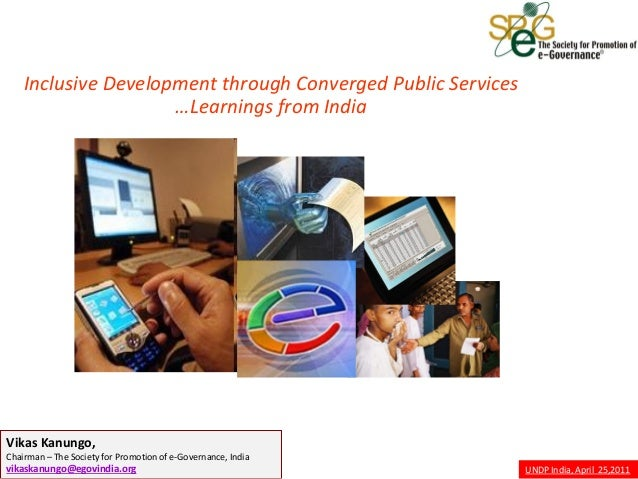 Inclusive Development through Converged Public Services                     …Learnings from IndiaVikas Kanungo,Chairman – ...