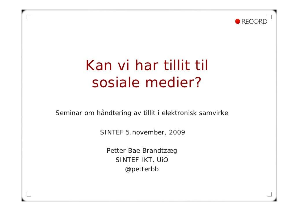 Kan vi har tillit til           sosiale medier? Seminar om håndtering av tillit i elektronisk samvirke                SINT...