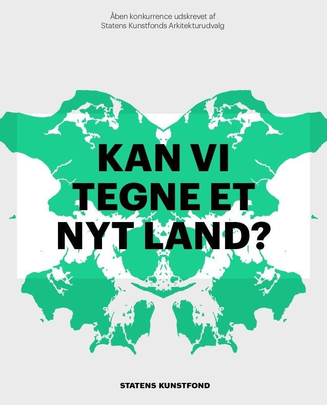 Åben konkurrence udskrevet af Statens Kunstfonds Arkitekturudvalg  kan VI tegne et nyt land?