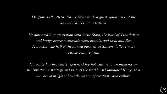 On June 17th, 2014, Kanye West made a guest appearance at the annual Cannes Lions festival. He appeared in conversation wi...