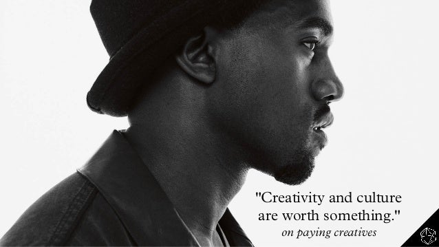 """""""Creativity and culture are worth something."""" on paying creatives"""