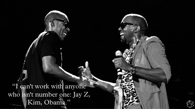 """""""I can't work with anyone who isn't number one: Jay Z, Kim, Obama."""""""