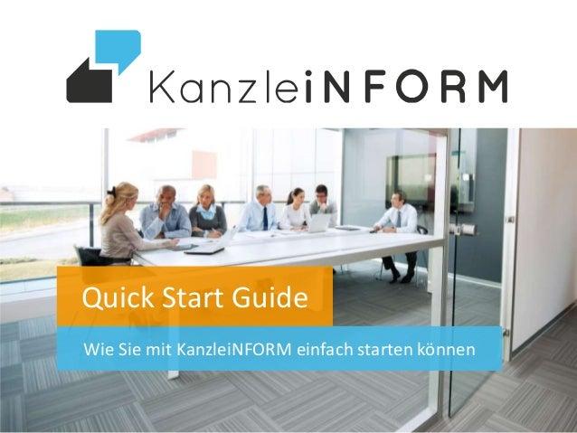 Quick Start Guide Wie Sie mit KanzleiNFORM einfach starten können