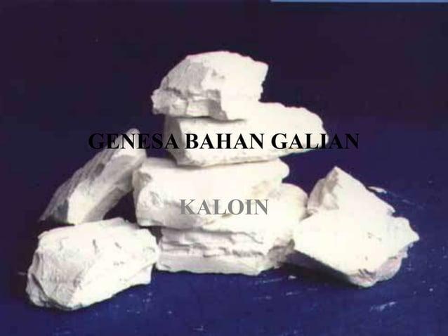 GENESA BAHAN GALIAN KALOIN
