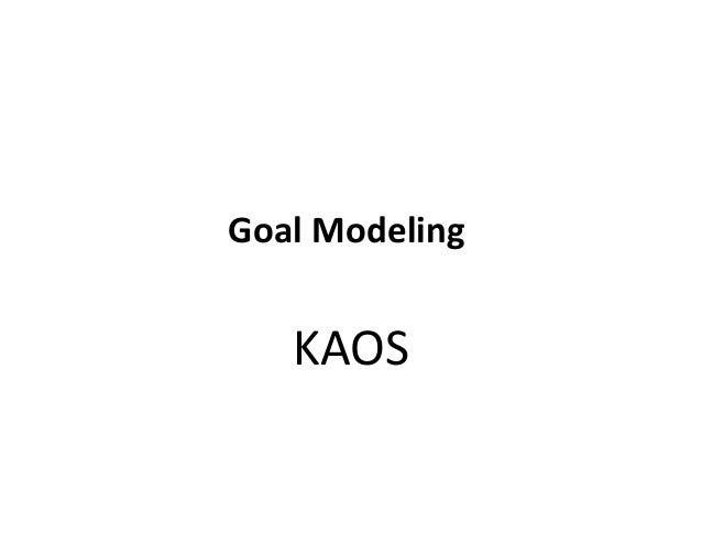 Goal Modeling KAOS
