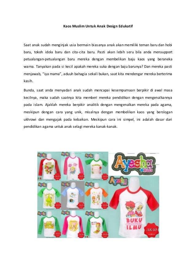 Kaos Muslim Untuk Anak Design Edukatif Saat anak sudah menginjak usia bermain biasanya anak akan memiliki teman baru dan h...