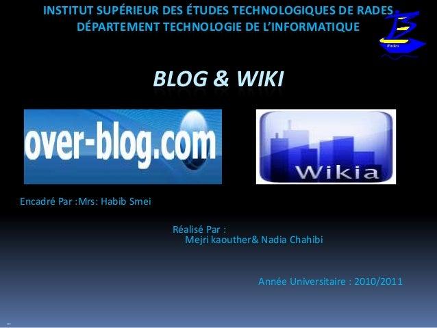 INSTITUT SUPÉRIEUR DES ÉTUDES TECHNOLOGIQUES DE RADES DÉPARTEMENT TECHNOLOGIE DE L'INFORMATIQUE Rades  BLOG & WIKI  Encadr...