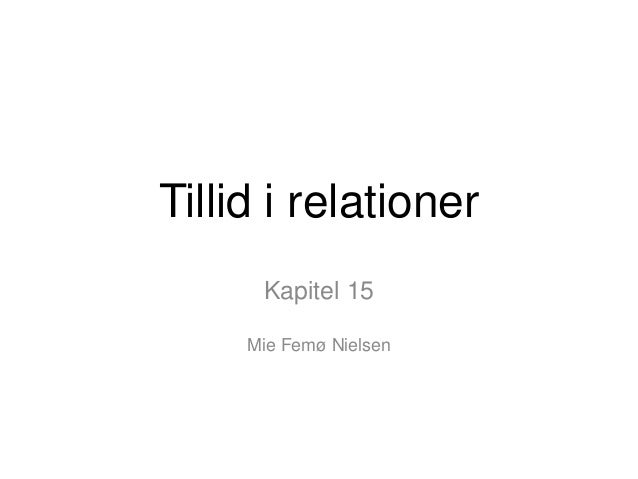 Tillid i relationer Kapitel 15 Mie Femø Nielsen