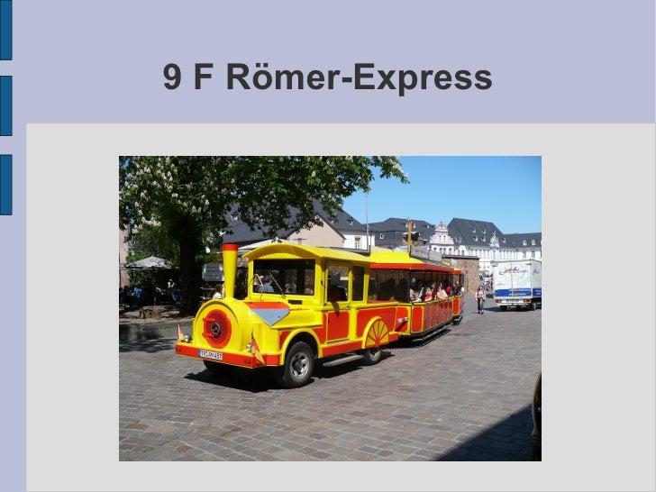 9 F Römer-Express