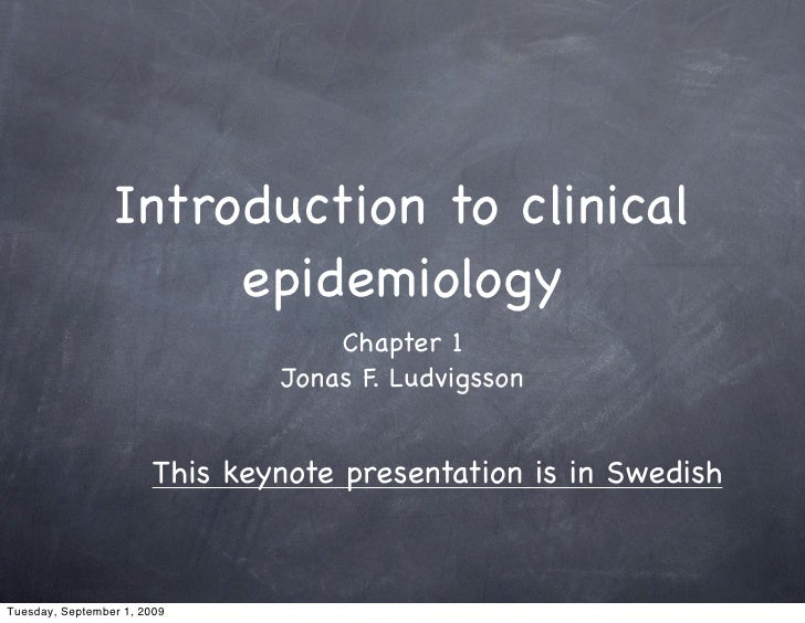 Introduction to clinical                       epidemiology                                    Chapter 1                  ...