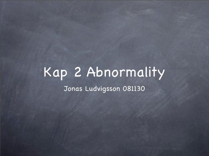 Kap 2 Abnormality   Jonas Ludvigsson 081130