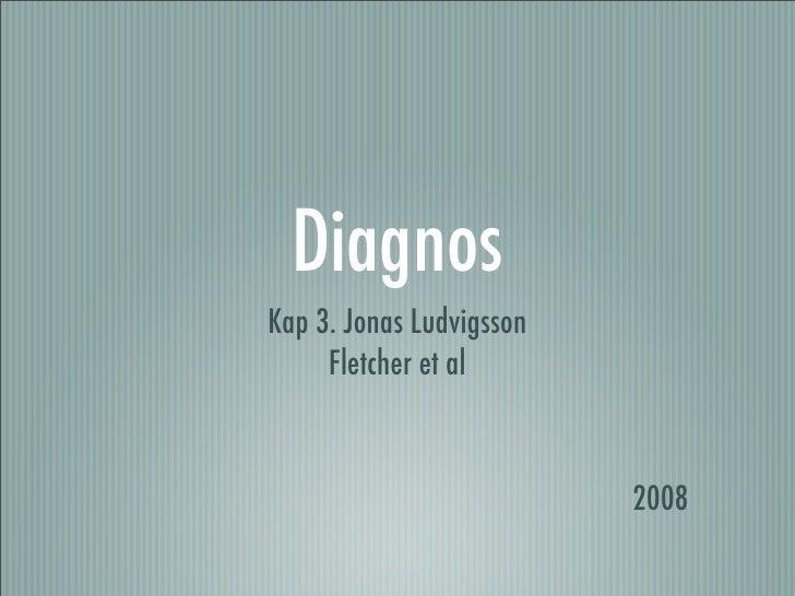 Diagnos Kap 3. Jonas Ludvigsson      Fletcher et al                              2008