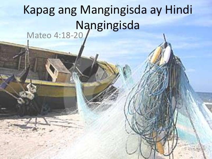 Kapag ang Mangingisda ay Hindi         NangingisdaMateo 4:18-20
