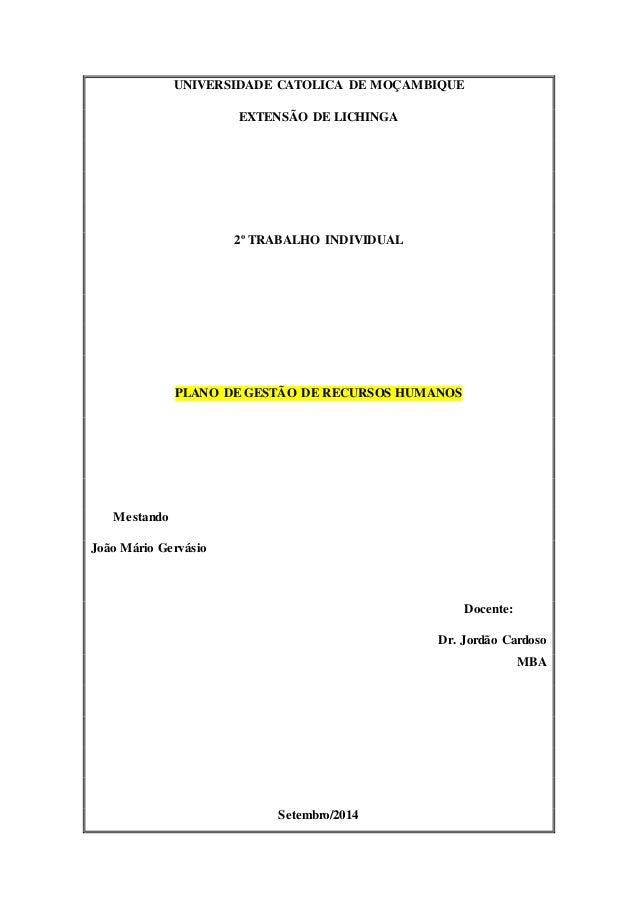 UNIVERSIDADE CATOLICA DE MOÇAMBIQUE  EXTENSÃO DE LICHINGA  2º TRABALHO INDIVIDUAL  PLANO DE GESTÃO DE RECURSOS HUMANOS  Me...