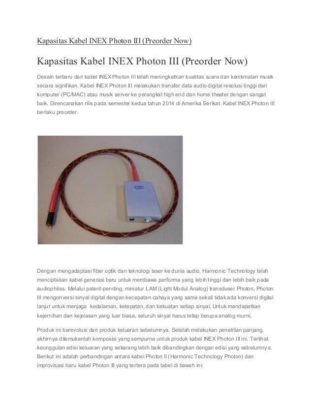 Kapasitas Kabel INEX Photon III (Preorder Now) Kapasitas Kabel INEX Photon III (Preorder Now) Desain terbaru dari kabel IN...