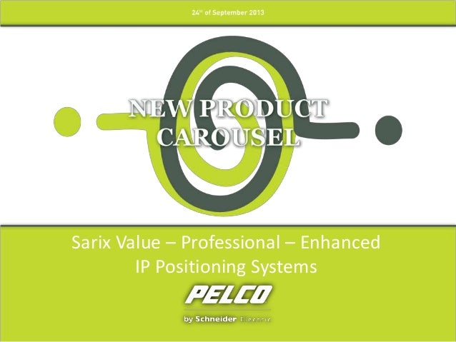 Sarix Value – Professional – Enhanced IP Positioning Systems