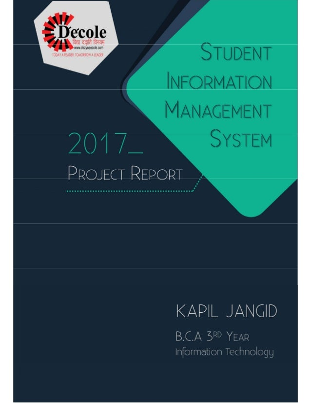 ANNUAL PROJECT REPORT STUDENT INFORMATION MANAGEMENT SYSTEM Submitted by KAPIL JANGID Under Supervision of: Mr. TARUN SHAR...