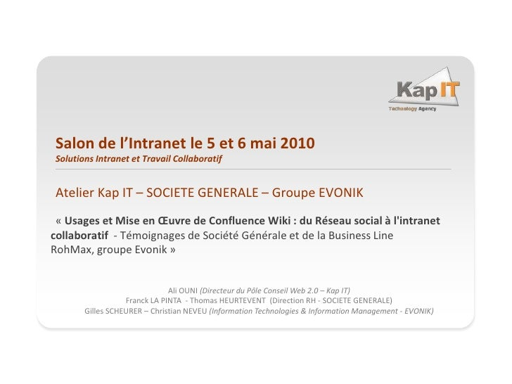 Salon de l'Intranet le 5 et 6 mai 2010Solutions Intranet et Travail Collaboratif<br />Atelier Kap IT – SOCIETE GENERALE – ...