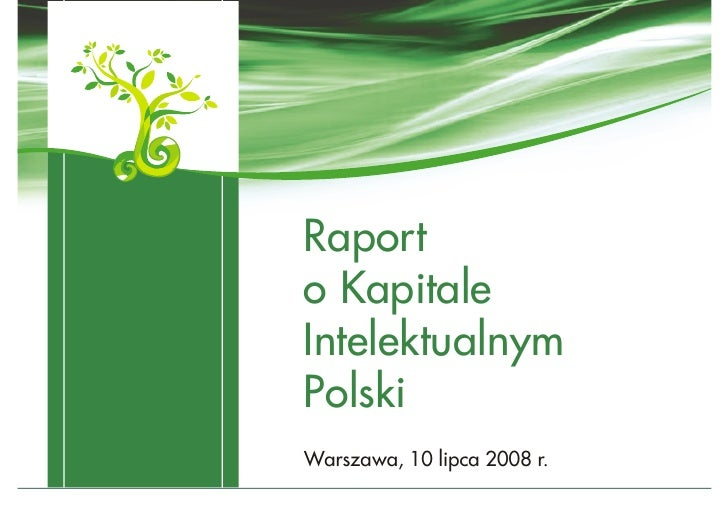 Raport o Kapitale Intelektualnym Polski Warszawa, 10 lipca 2008 r.