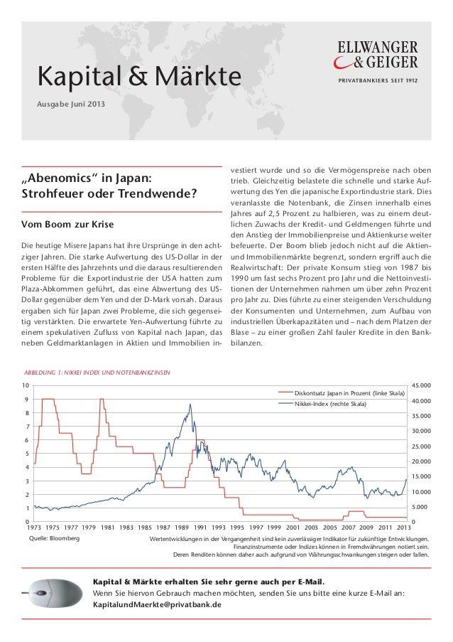 """Kapital & Märkte Ausgabe Juni 2013 ELLWANGER GEIGER PRIVATBANKIERS SEIT 1912 """"Abenomics"""" in Japan: Strohfeuer oder Trendwe..."""