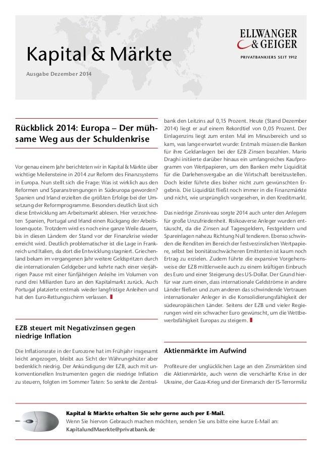 Rückblick 2014: Europa – Der müh-same  Weg aus der Schuldenkrise  Vor genau einem Jahr berichteten wir in Kapital & Märkte...