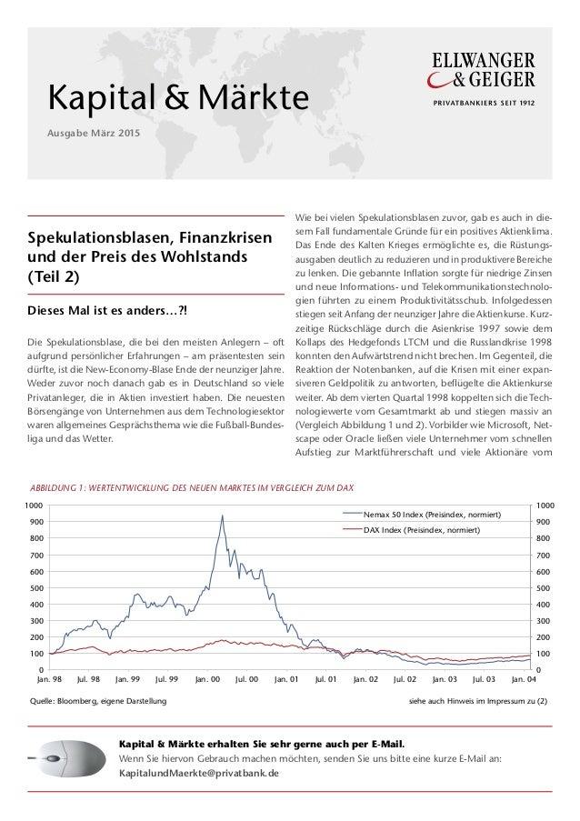 Spekulationsblasen, Finanzkrisen und der Preis des Wohlstands (Teil 2) Dieses Mal ist es anders…?! Die Spekulationsblase, ...
