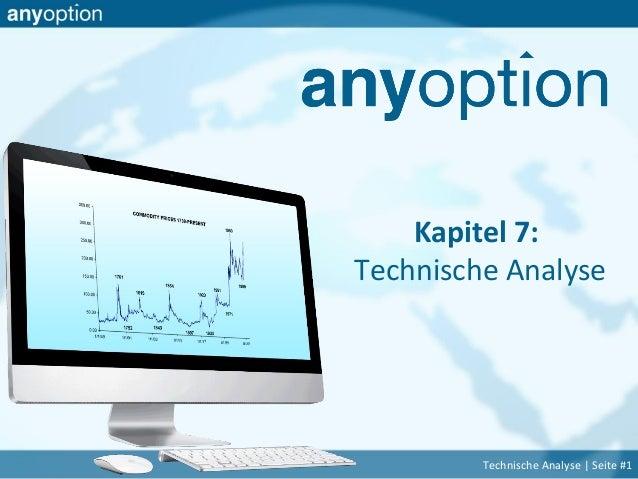 Kapitel 7: Technische Analyse Technische Analyse | Seite #1